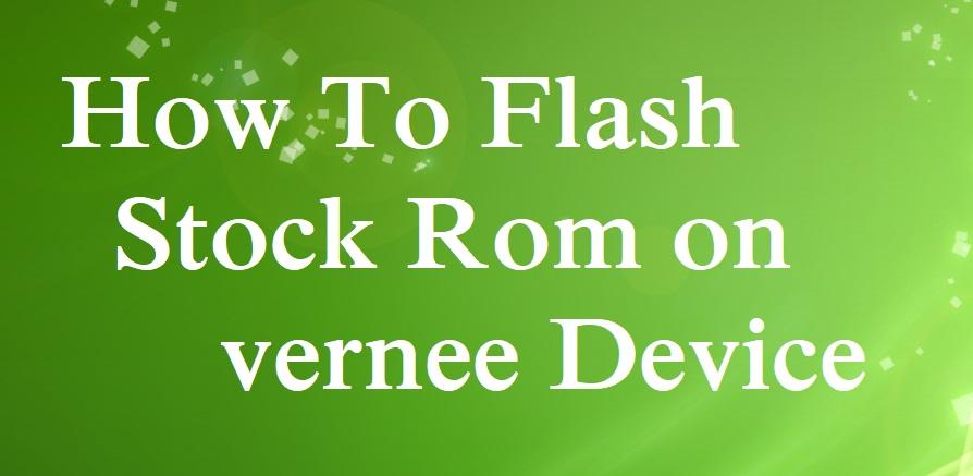 Flash Stock Rom on Vernee