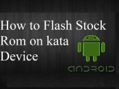 Flash Stock rom on Kata Device