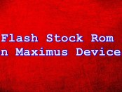 Install Stock Rom on Maximus