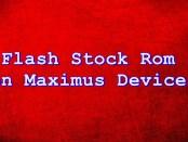 Install Stock Rom on Maximus
