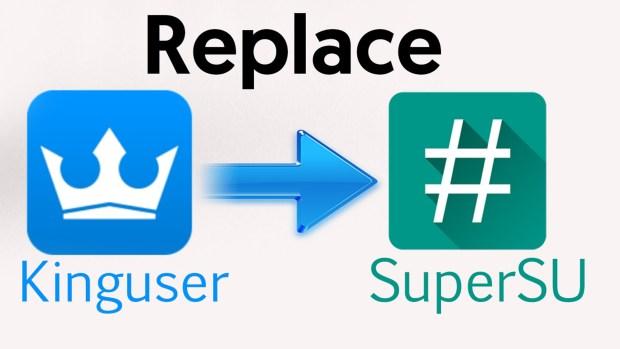 replace Kinguser with SuperSU