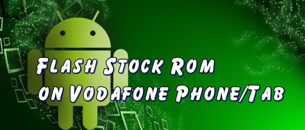 Flash Stock Rom on Vodafone