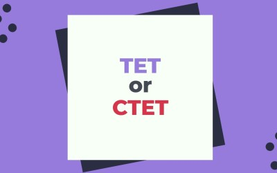 TET or CTET, Which is the Best?