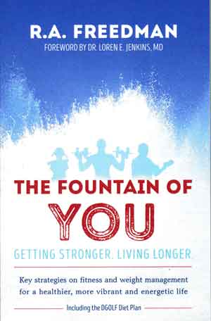 The Fountain of You by R.A. Freedman. Getting stronger and living longer.