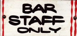 Staff only sign stolen from behind the bar