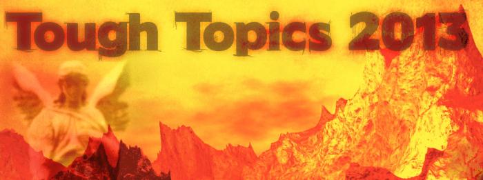 tough topics 2013