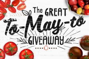Great To-May-To Giveaway – Ends May 31st