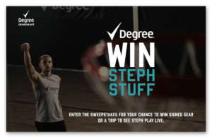 Degree Win Steph Stuff Sweepstakes