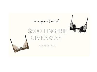 Anya Lust Luxury Lingerie Giveaway