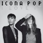 Icona Pop - I Love It