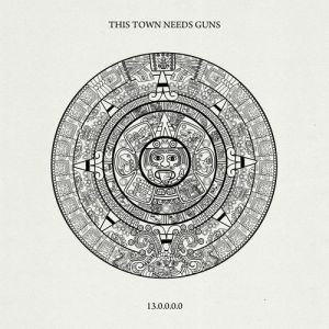 This Town Needs Guns – '13.0.0.0.0' Review