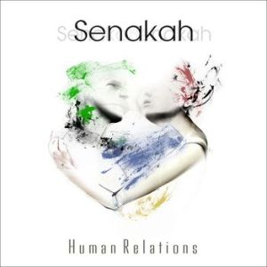 Senakah – Human Relations   Review