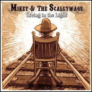 Mikey & The Scallywags – Living in the Light EP   Review