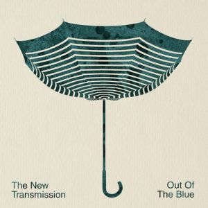 The New Transmission – Out Of The Blue   Review