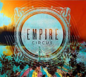 Empire Circus - Empire Circus debut album stream