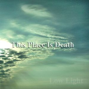 This Place Is Death – Low Light | EP Review