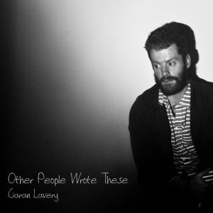Ciaran Lavery – Other People Wrote These EP   Review