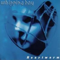 Whipping Boy- Heartworm
