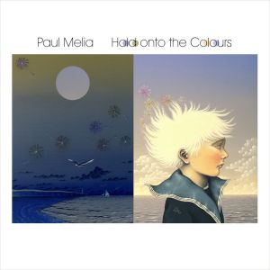 Paul Melia – Hold Onto The Colours |Review