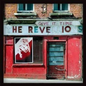 The Revellions – Give It Time | Review