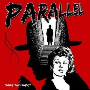 Parallel – What They Want   EP Review