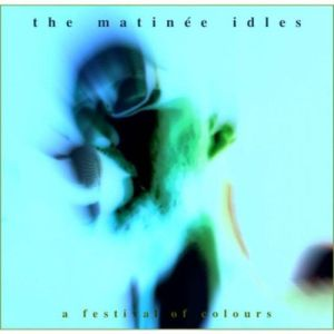 The Matinée Idles – Festival of Colours   Review