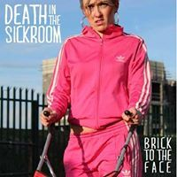Death In The Sickroom – Brick To The Face | Review