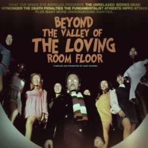 Gary Showbiz – Beyond The Valley Of The Loving Room Floor | Review
