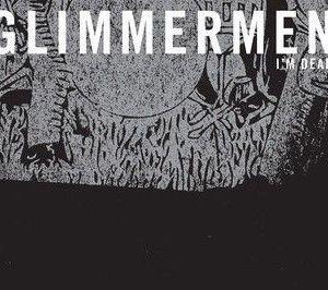 The Glimmermen – I'm Dead | Review