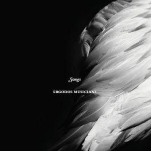 Ergodos Musicians – 'Songs'   Review