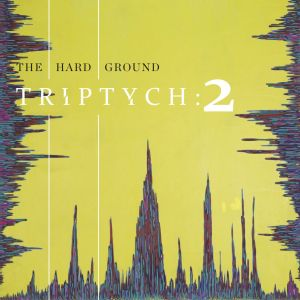 The Hard Ground – Triptych Two EP | Review