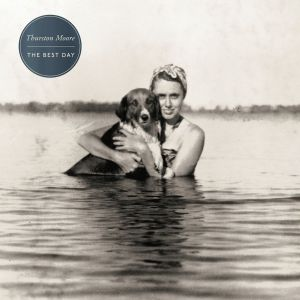 Thurston Moore – The Best Day | Review