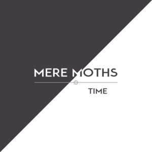 Mere Moths – Time | Review