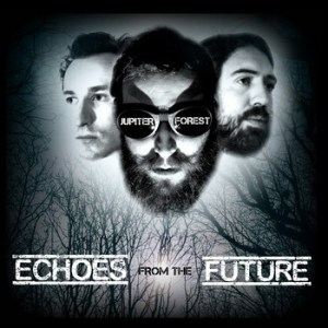 Jupiter Forest – Echoes From The Future EP | Review