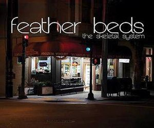 Feather Beds – The Skeletal System | Review