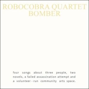 Robocobra Quartet – BOMBER EP