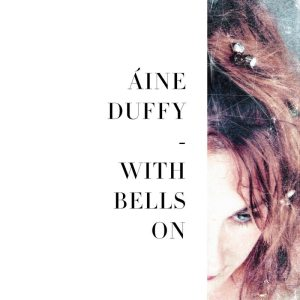 Áine Duffy – With Bells On | Review