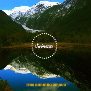 Swimmers – This Burning Circus