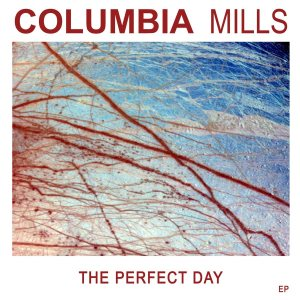 Columbia Mills – The Perfect Day EP
