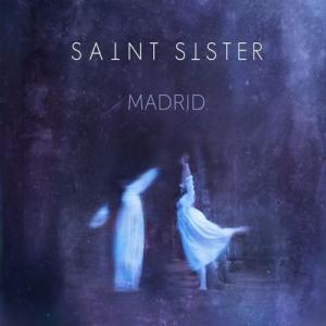 Saint Sister – Madrid EP