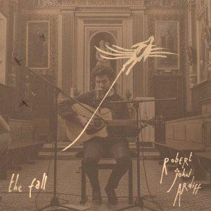 Robert John Ardiff – The Fall EP