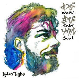 Dylan Tighe – Wabi-Sabi Soul