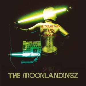 The Moonlandingz – Interplanetary Class Classics