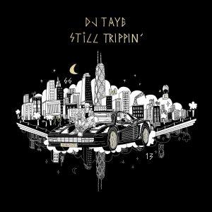DJ Taye – Still Trippin'
