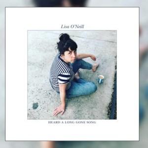 Lisa O'Neill – Heard a Long Gone Song