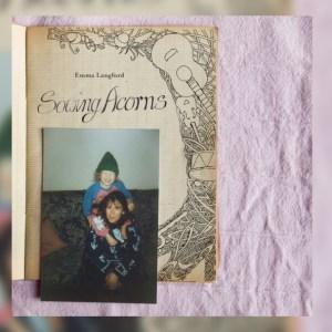 Emma Langford – Sowing Acorns