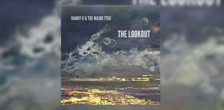 Photo of Danny G & the Major 7ths – The Lookout