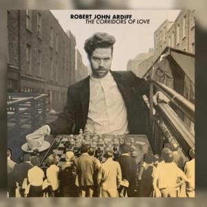 Robert John Ardiff – The Corridors of Love