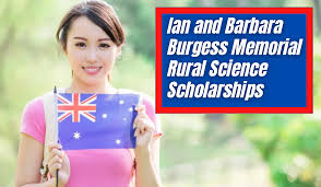 Ian and Barbara Burgess Memorial Rural Science Scholarships for Australian and New Zealand Students in Australia
