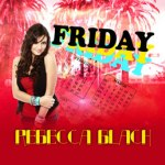 Rebecca Black's Friday